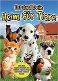 Du und Dein Heim für Tiere