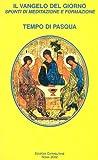 Il Vangelo Del Giorno : Spunti Di Meditazione e Formazione, Colombo, Mariaassunta and Labio, Mario, 8872880726