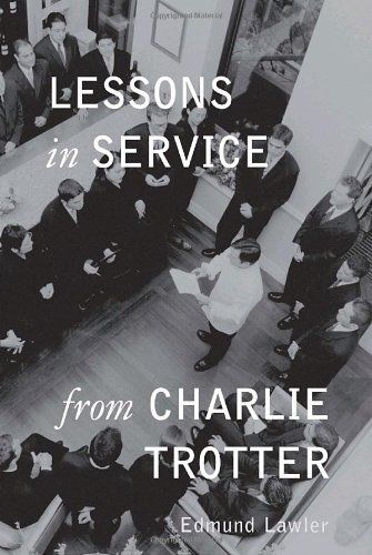 Lessons in Service from Charlie Trotter (Speed World Land Record)