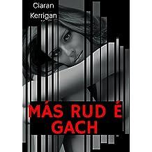 Más rud é gach (Irish Edition)