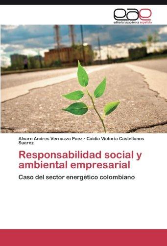Responsabilidad social y ambiental empresarial: Caso del sector energético colombiano (Spanish Edition) ()