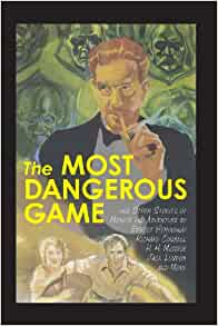 THE MOST DANGEROUS GAME- Richard Connell
