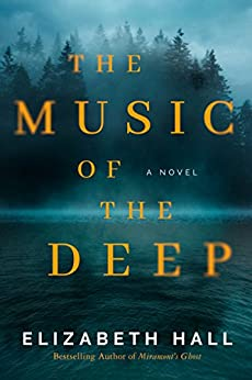 The Music of the Deep: A Novel by [Hall, Elizabeth]