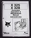 Bobcat 325 328 Excavator Operator's Owners Operation & Maintenance Manual - Part Number # 6900556