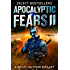 Apocalyptic Fears II: Select Science Fiction and Horror: A Multi-Author Box Set (Apocalyptic Fears Series Book 2)