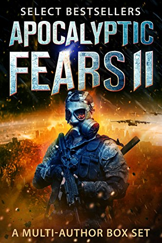 Apocalyptic Fears II: Select Science Fiction and Horror: A Multi-Author Box Set (Apocalyptic Fears Series Book 2) by [Dragon, Greg, Warren, Samantha, Stroble, Steve, Line, Al K., Rode, Rebecca, Doon, R. V., James, Glynn, Tanpepper, Saul, Estes, David, Ryan King,  Carmichael, Griffin]