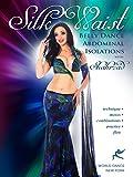 Silk Waist: Belly Dance Abdominal Isolations with Shahrzad
