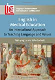 English in Medical Education : An Intercultural Approach to Teaching Language and Values, Lu, Peih-ying and Corbett, John, 1847697763