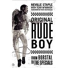 Original Rude Boy: From Borstal to The Specials