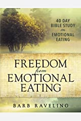Freedom from Emotional Eating: A Weight Loss Bible Study (Third Edition) Paperback