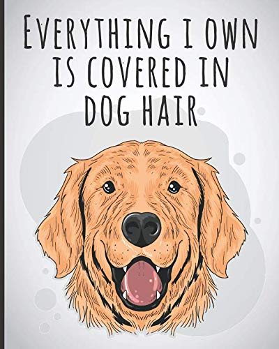 2019 Planner Weekly And Monthly: Calendar Schedule and Organizer. Inspirational Quotes, Dog Cover Grey Background Everything I own is Covered in Dog Hair | January 2019 through December 2019