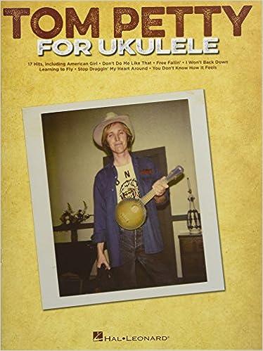 Amazon.com: Tom Petty for Ukulele (9781495071751): Tom Petty: Books