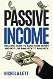 img - for Passive Income: Realistic Ways to Earn More Money and not Live Paycheck to Paycheck book / textbook / text book