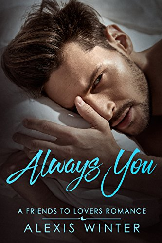 Always You (Friends to Lovers Book 1)