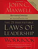 img - for The 21 Irrefutable Laws of Leadership Workbook: Follow Them and People Will Follow You book / textbook / text book