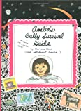 Amelia's Bully Survival Guide, Marissa Moss, 1416909079