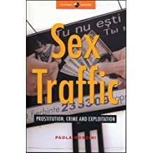 Sex Traffic: Prostitution, Crime and Exploitation (Global Issues) by Paola Monzini (2005-11-01)