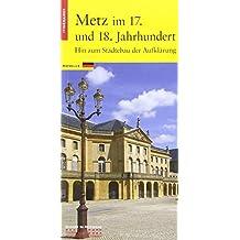 Metz XVIIe-XVIIIe. Jahrhundert