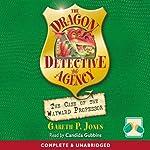 The Case of the Wayward Professor: The Dragon Detective Agency | Gareth P Jones