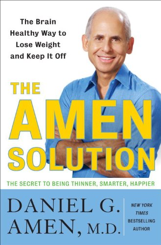 The Amen Solution: The Brain Healthy Way to Lose Weight and Keep It Off by Brand: Random House Audio