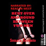 Bent Over and Bound Between Two Men: A First Anal Sex Bondage Erotica Story | Sonata Sorento