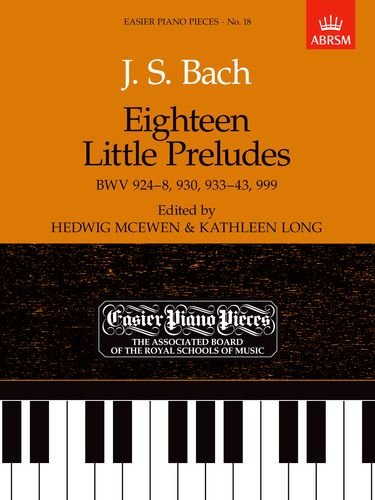Eighteen Little Preludes, Bwv 924-8, 930, 933-43 & 999: Easier Piano Pieces 18 (Easier Piano Pieces (ABRSM)) (18 Century Preludes compare prices)