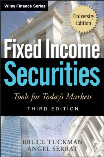 Fixed Income Securities: Tools for Today's Markets (Wiley Finance) by Bruce Tuckman (16-Dec-2011) Paperback