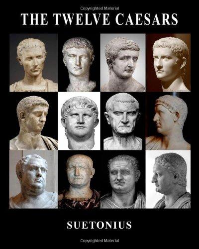The Twelve Caesars Suetonius 9781492261148 Amazon Books