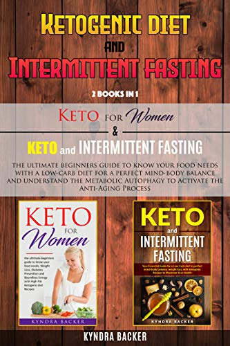 51wNiZaxpEL - Ketogenic Diet And Intermittent Fasting: The ultimate guide to know your food needs for a perfect mind-body balance and understand the Metabolic Autophagy to Activate the Anti-Aging Process