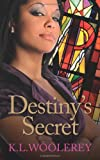 Destiny's Secret, K. L. Woolerey, 1497362946