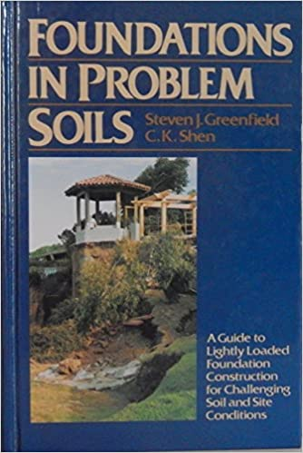 Foundations in Problem Soils: A Guide to Lightly Loaded Foundation Construction for Challenging Soil and Site Conditions