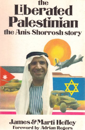 The Liberated Palestinian: The Anis Shorrosh Story
