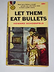 Let Them Eat Bullets por Howard Schoenfeld