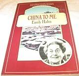 China to Me, Emily Hahn, 0807071013