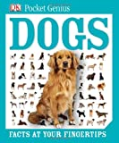 Pocket Genius: Dogs, Dorling Kindersley Publishing Staff, 1465420142