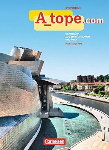 A_tope.com - Ausgabe 2010: Grammatik zum Nachschlagen und Üben: Mit eingelegtem Lösungsheft