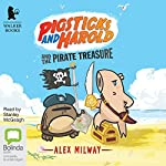 Pigsticks and Harold and the Pirate Treasure | Alex Milway