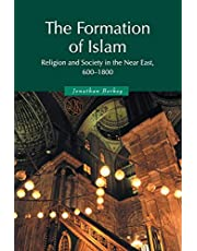 The Formation of Islam: Religion and Society in the Near East, 600–1800