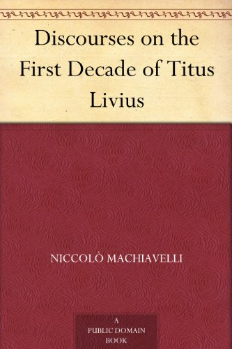 Discourses on the First Decade of Titus Livius by [Machiavelli, Niccolò]
