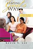 Leading God's Way, Kevin S. Lee, 1462731562
