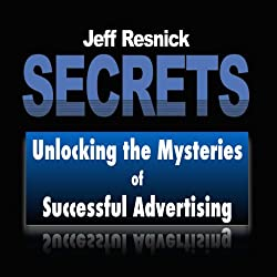 Secrets: Unlocking the Mysteries of Successful Advertising