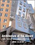 "Architecture of the Absurd: How ""Genius"" Disfigured a Practical Art"