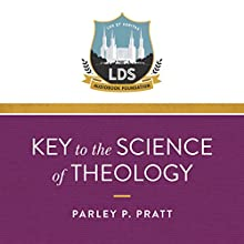Key to the Science of Theology (Annotated) Audiobook by Parley P. Pratt, Legacy LDS Audiobook Foundation Narrated by Michael Neeb