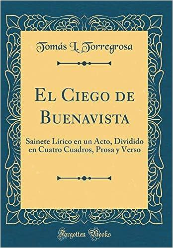 El Ciego de Buenavista: Sainete Lírico En Un Acto, Dividido En ...