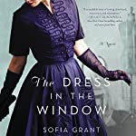 The Dress in the Window: A Novel | Sofia Grant