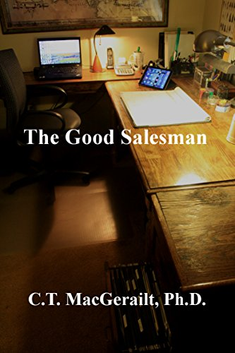 Amazon Com The Good Salesman Basic Sales Ebook C T Macgerailt