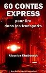 60 contes express pour lire dans les transports par Chabossot