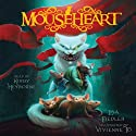 Mouseheart: Mouseheart, Book 1 Audiobook by Lisa Fiedler Narrated by Kirby Heyborne