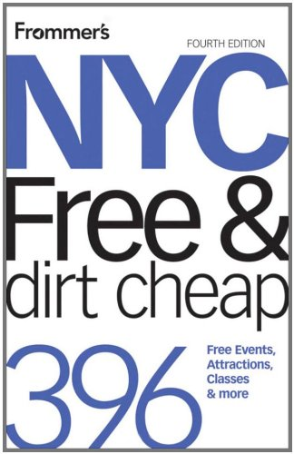 Frommer's NYC Free and Dirt Cheap, 4th Edition