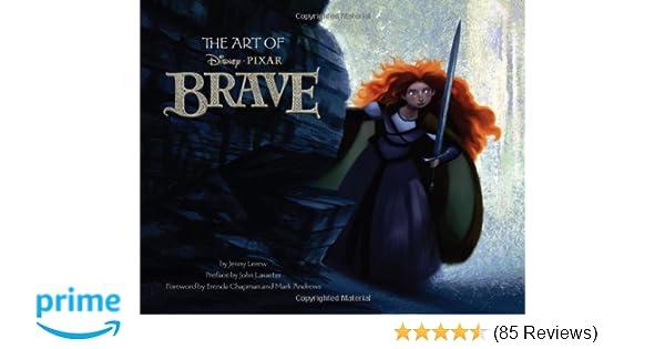 The Art Of Brave Jenny Lerew John Lasseter Brenda Chapman Mark Andrews 9781452101422 Amazon Books